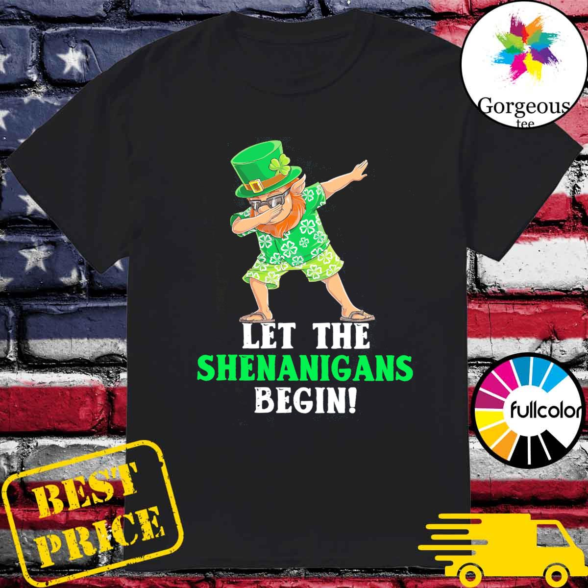 Dabbing Leprechaun let the shenanigans begin patrick's day shirt