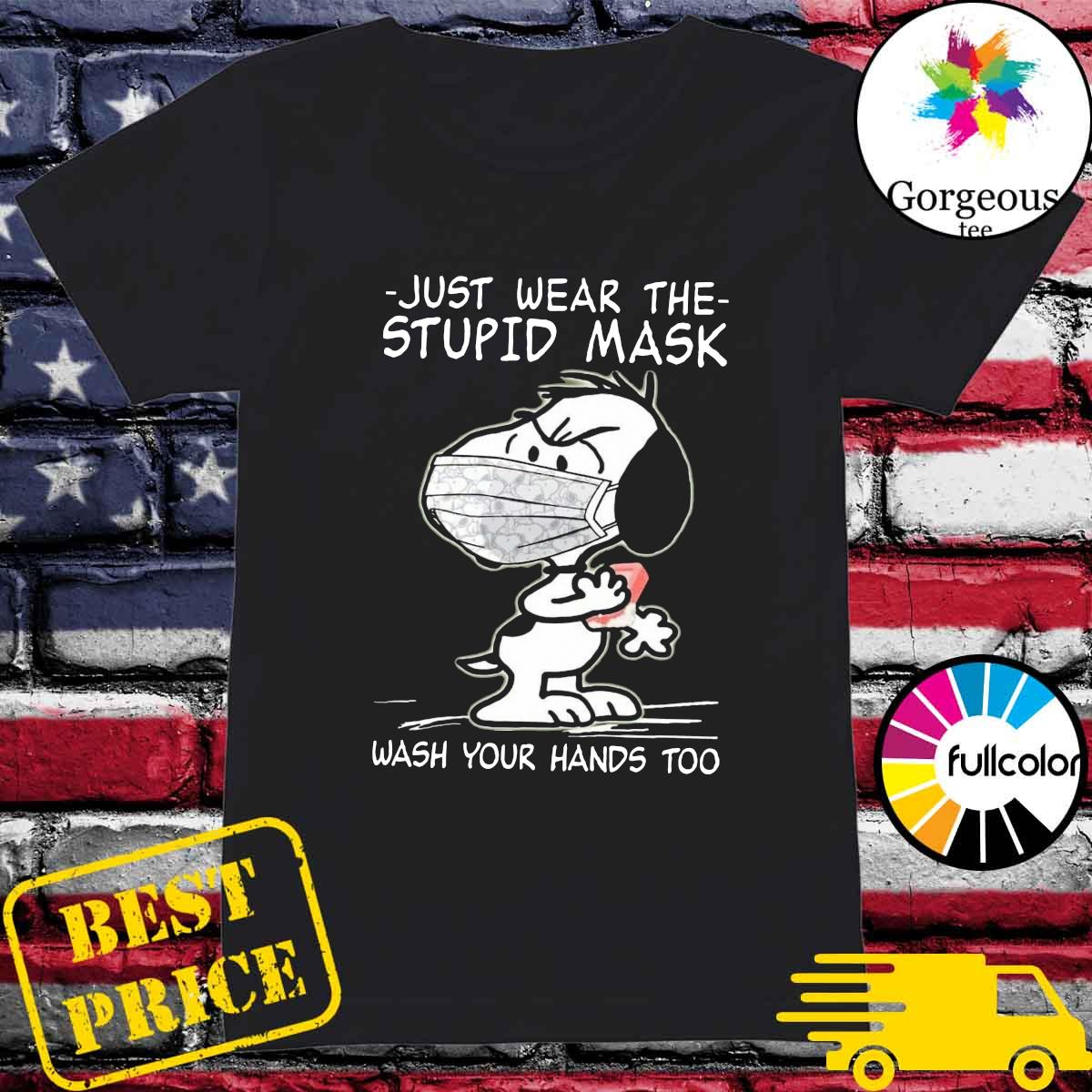 Official Snoopy Face Mask Just Wear The Stupid Mask Wash Your Hands Too Shirt Ladies