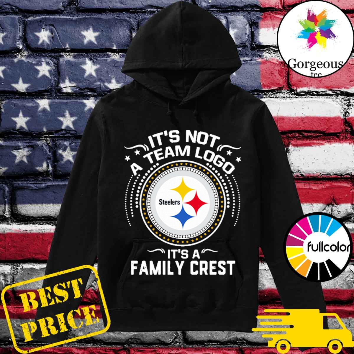 Steeler Pittsburgh It's not a team logo it's a Family Crest s Hoodie