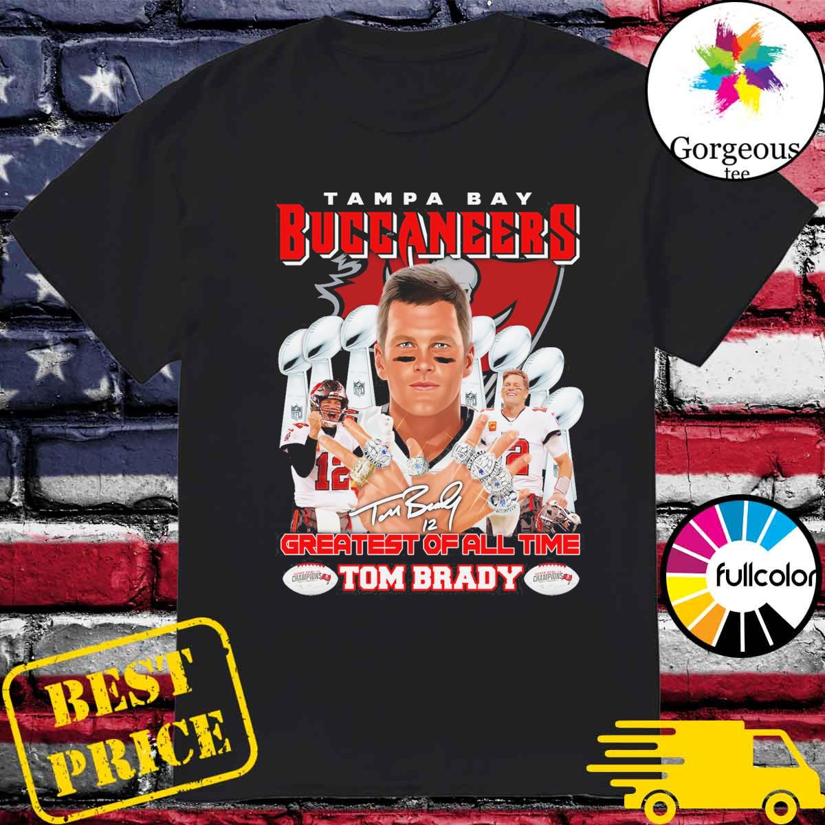 Tampa Bay Buccaneers 12 Tom Brady Greatest of all time shirt
