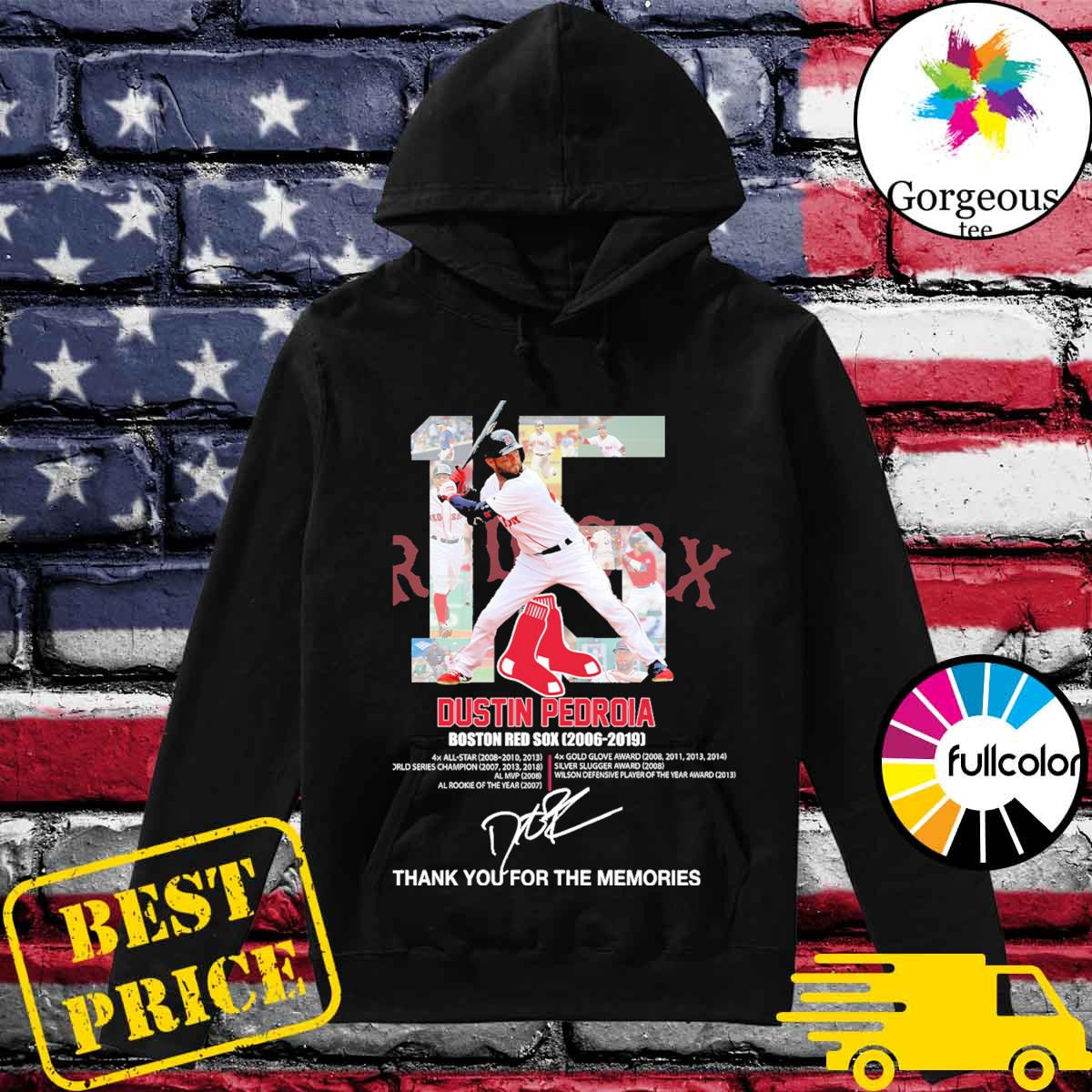 15 Dustin Pedroia Boston Red Sox 2006 2019 signatures thank you for the memories s Hoodie