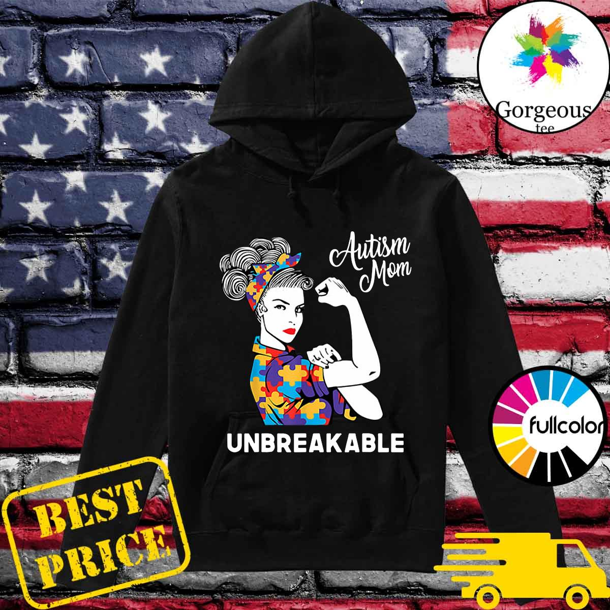 Official Autism Strong Mom Unbreakable Shirt Hoodie