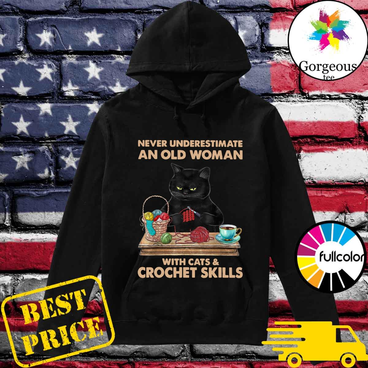 Official Black Cat Never Underestimate An Old Woman With Cats And Crochet Skills Shirt Hoodie