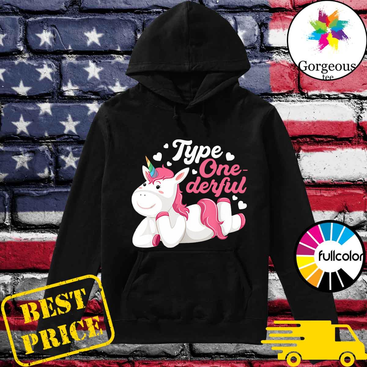 Official Cute Unicorn Type One Derful Shirt Hoodie
