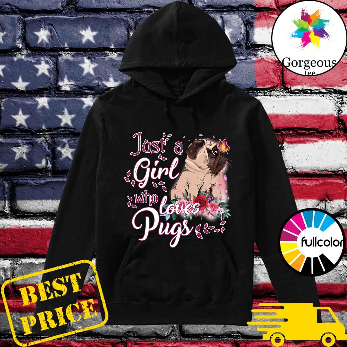 Official Just A Girl Who Loves Pugs Happy Mother Day Shirt Hoodie
