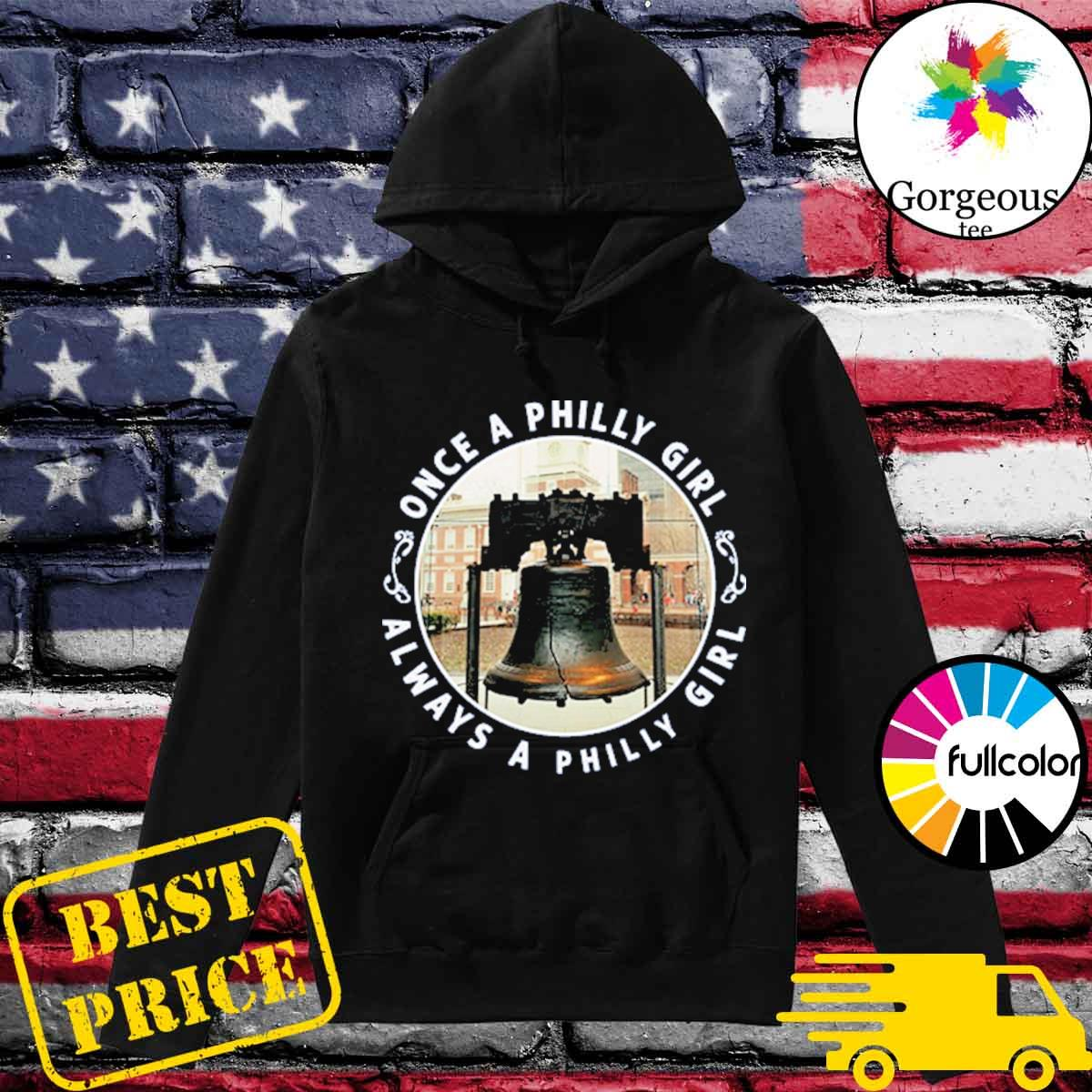 Official Once A Philly Girl Always A Philly Girl Shirt Hoodie