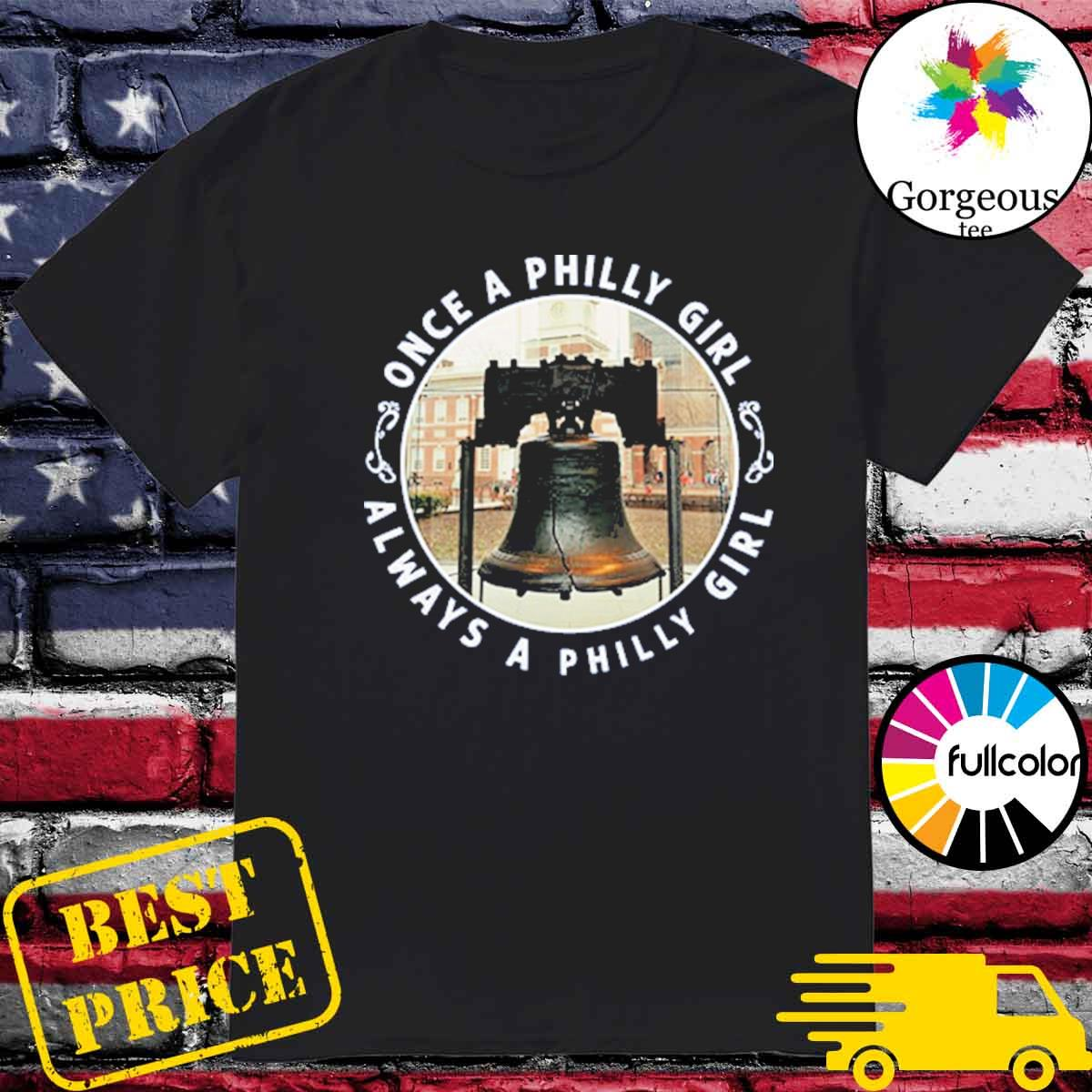 Official Once A Philly Girl Always A Philly Girl Shirt