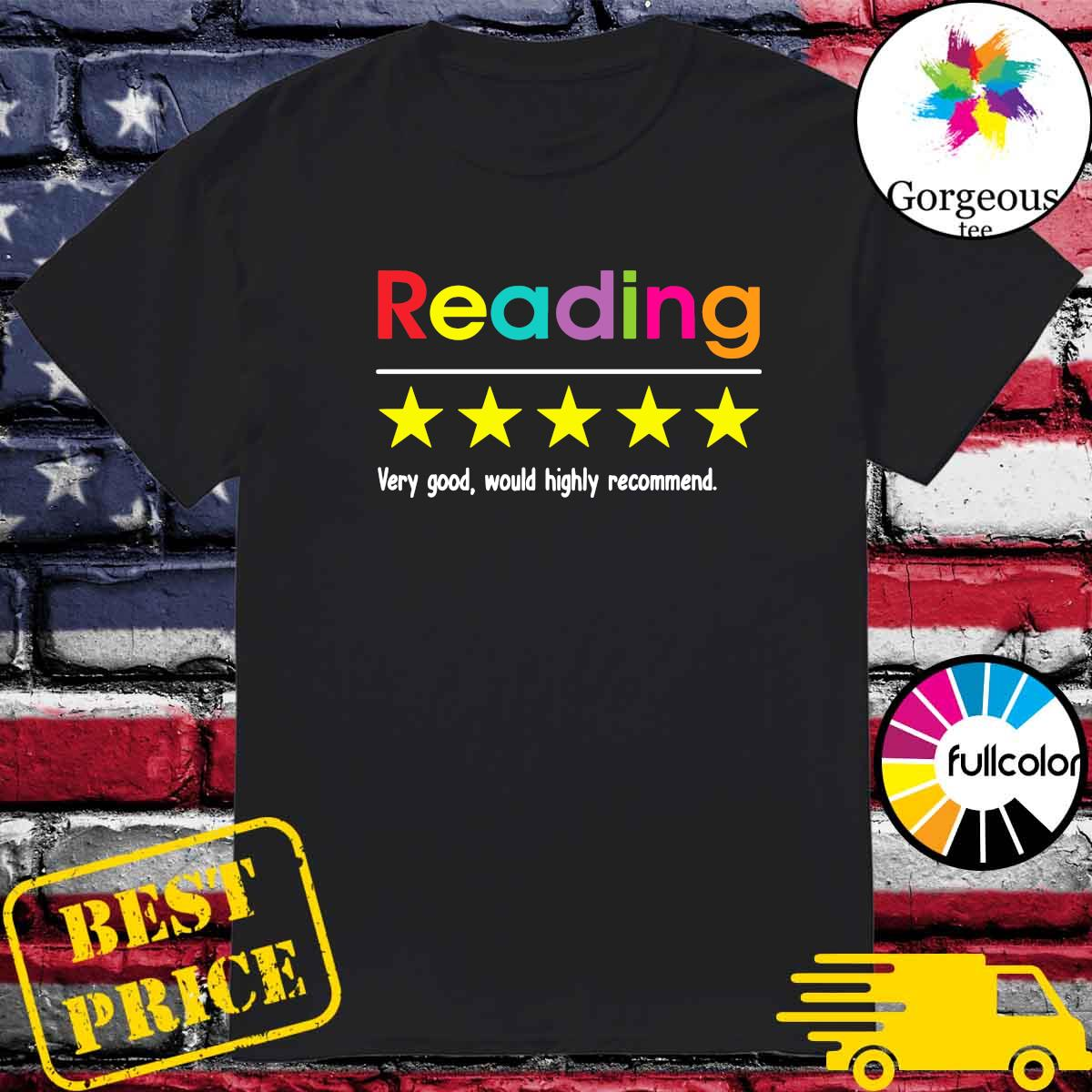 Official Reading Very Good Would Highly Recommend Shirt