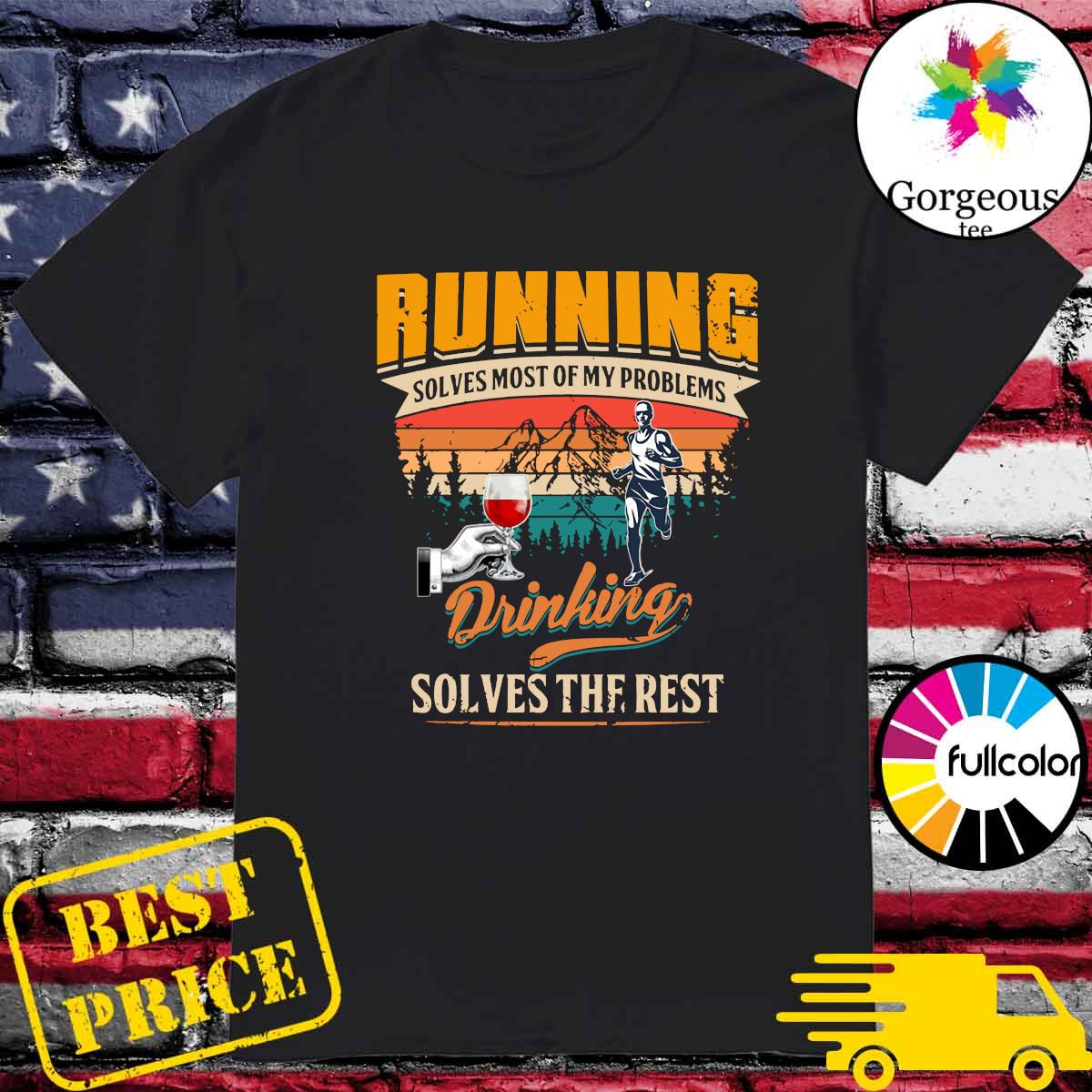 Official Running And Wine Solves Most Of My Problem Drinking Solves The Rest Vintage Shirt