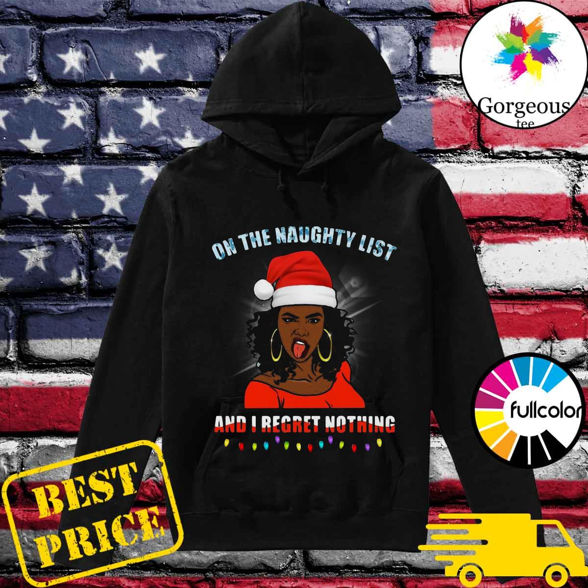 Black girl on the naughty list and I regret nothing Christmas s Hoodie