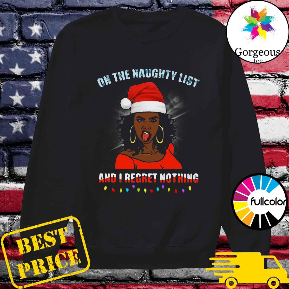 Black girl on the naughty list and I regret nothing Christmas s Sweater