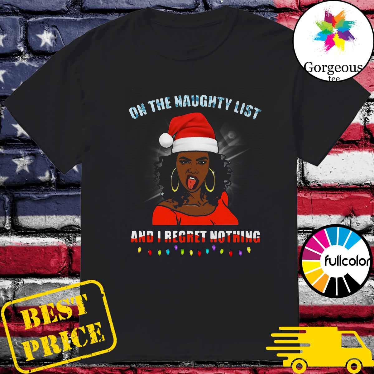 Black girl on the naughty list and I regret nothing Christmas shirt