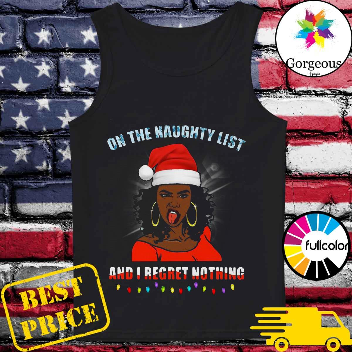 Black girl on the naughty list and I regret nothing Christmas s Tank-top