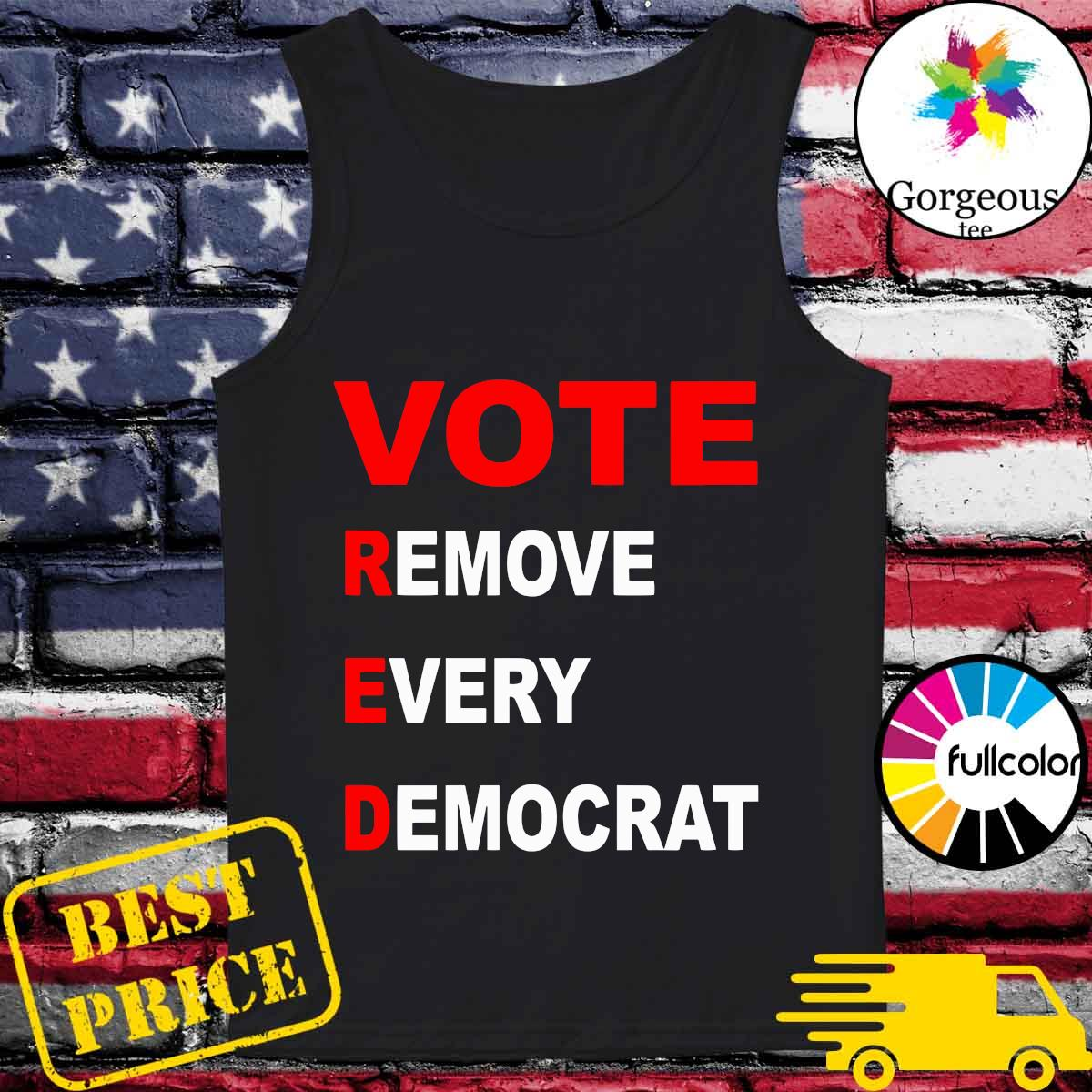 Donald Trump Vote Red Remove Every Democrat Shirt Tank-top
