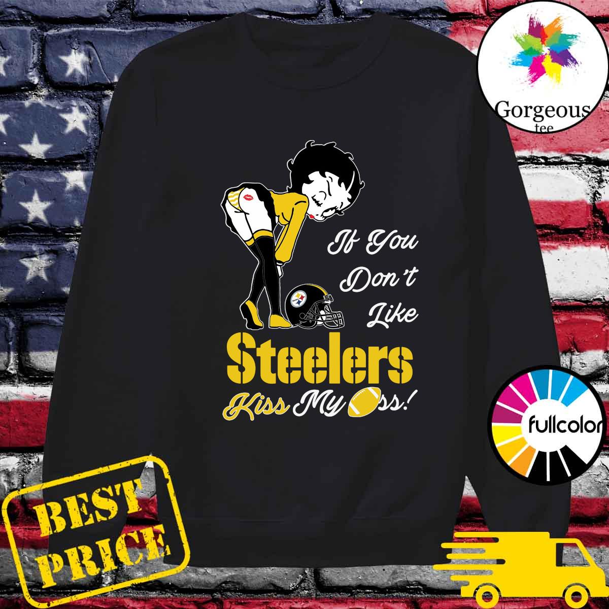 Pretty Girl If You Don't Like Steelers Kiss My Ass Shirt Sweater