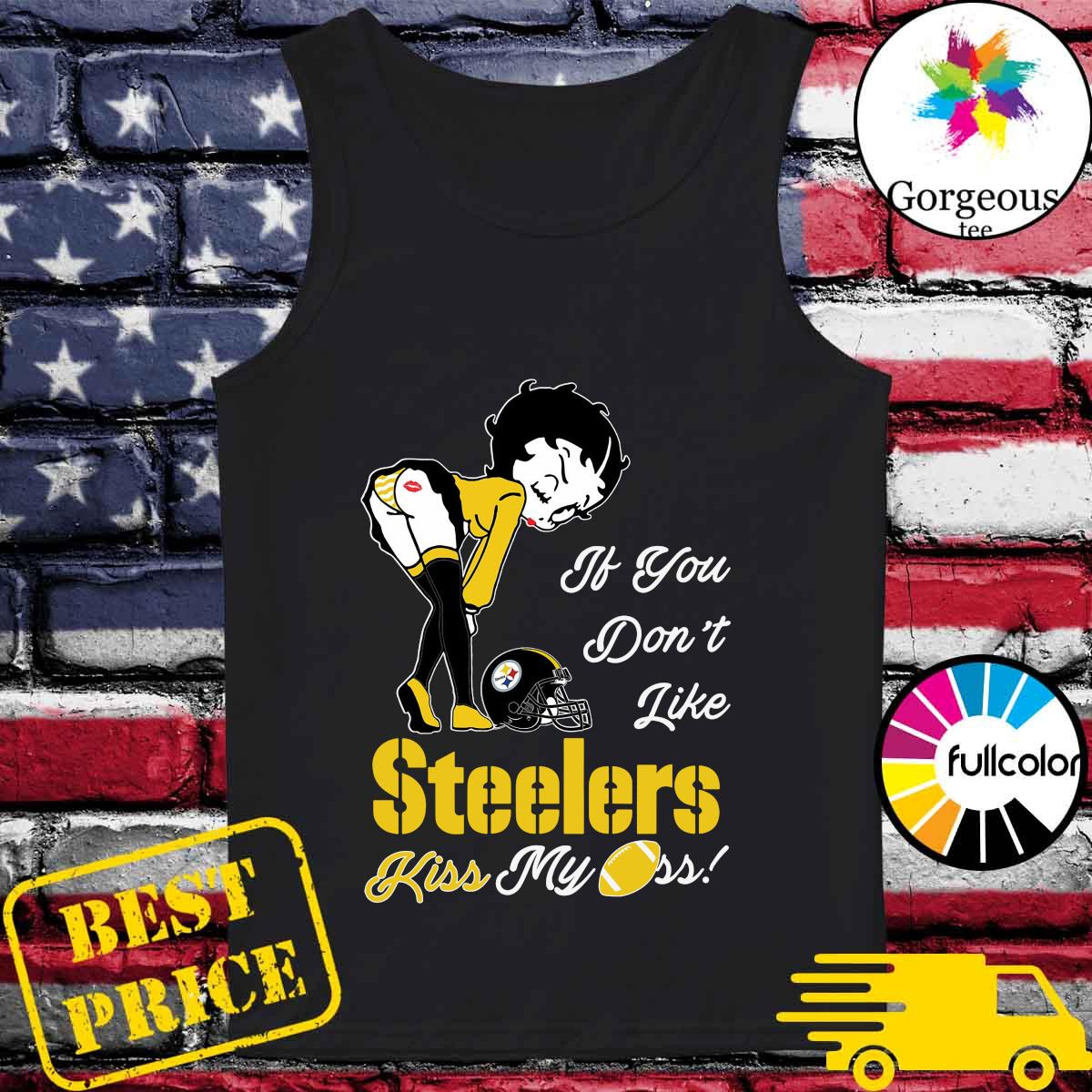 Pretty Girl If You Don't Like Steelers Kiss My Ass Shirt Tank-top