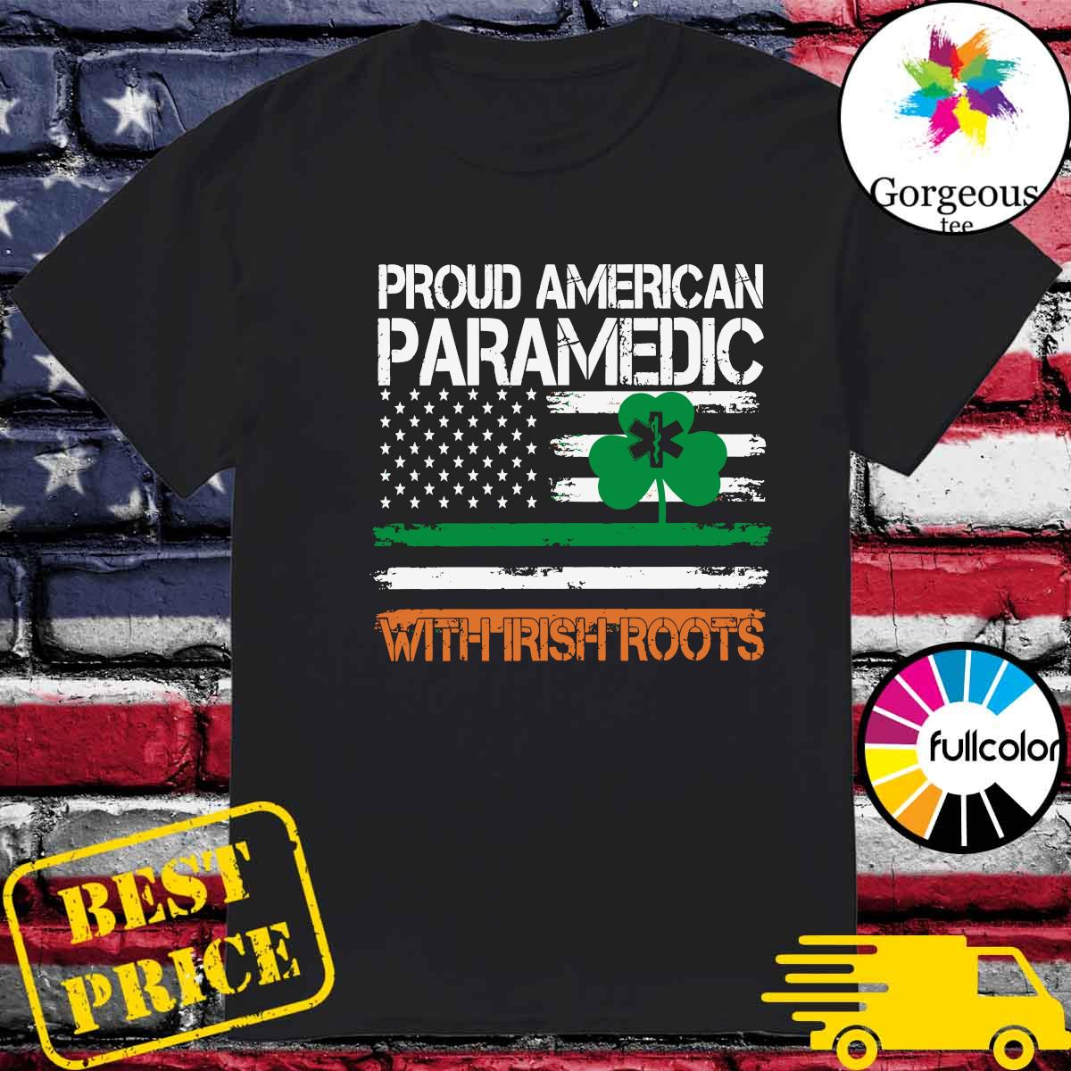 Proud American Paramedic With Irish Roots Flag Shirt